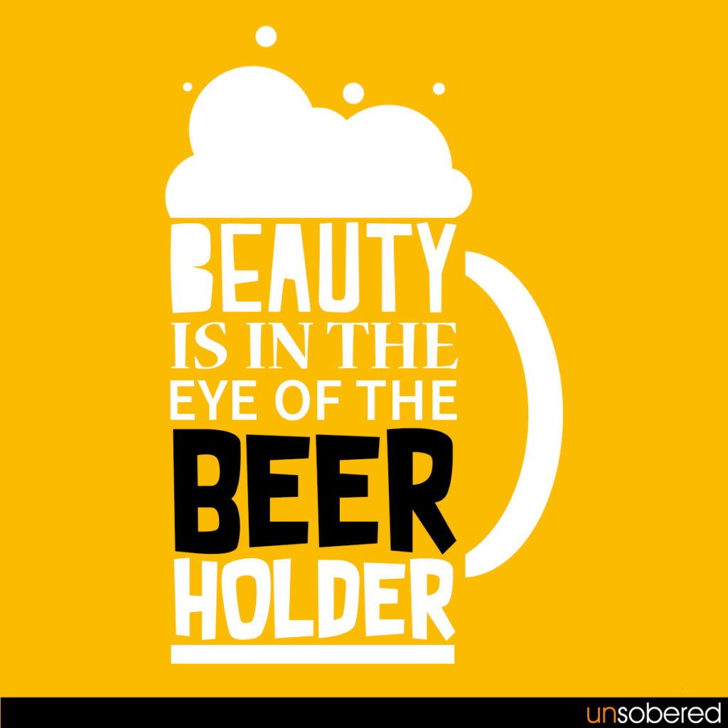 If The Beholder Is Also A Beer Holder Whats Harm